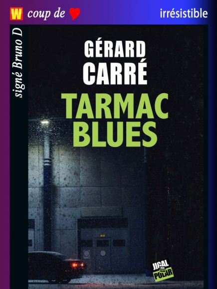 Tarmac Blues de Gérard Carré